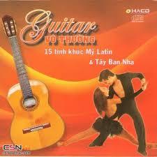 Guitar Vô Thường – 15 Ca Khúc Mỹ Latin & Tây Ban Nha