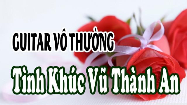 Guitar Vô Thường] – Tình Khúc Ngô Thụy Miên & Vũ Thành An