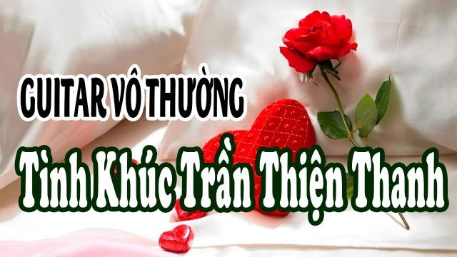 [Guitar Vô Thường] Tình Khúc Trần Thiện Thanh