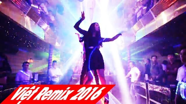 Nonstop Việt Remix đầu năm 2016 – Track củ mà hay